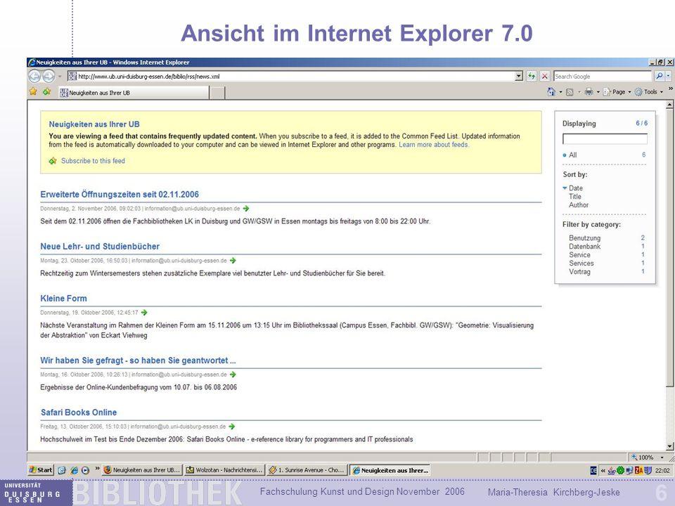 Fachschulung Kunst und Design November 2006 Maria-Theresia Kirchberg-Jeske 6 Ansicht im Internet Explorer 7.0