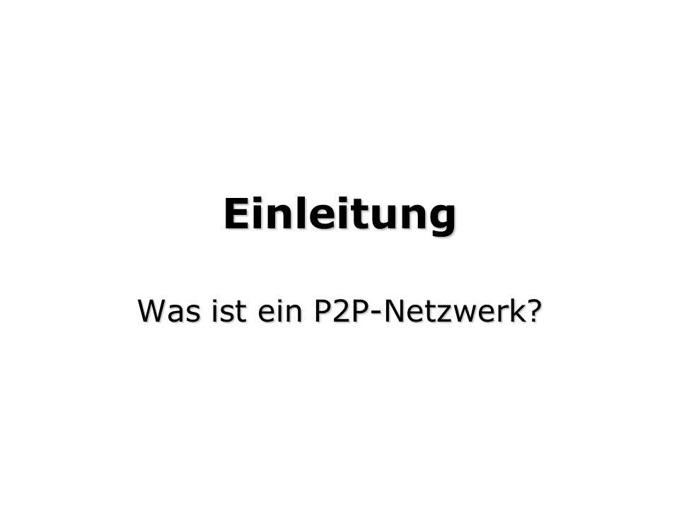 Einleitung Was ist ein P2P-Netzwerk?