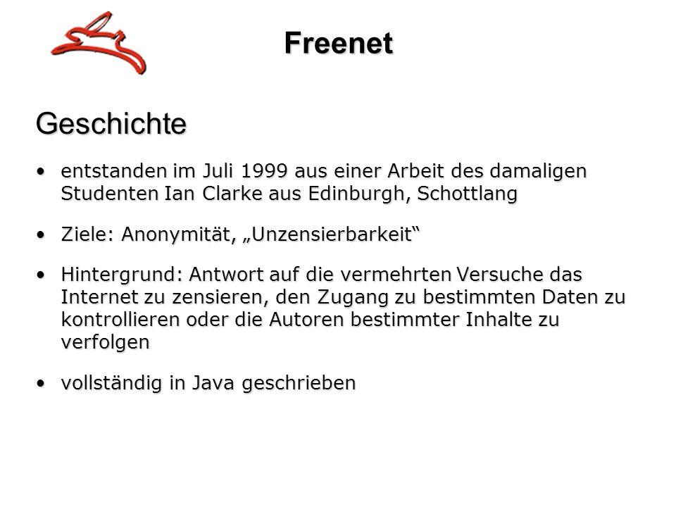 FreenetGeschichte entstanden im Juli 1999 aus einer Arbeit des damaligen Studenten Ian Clarke aus Edinburgh, Schottlangentstanden im Juli 1999 aus ein