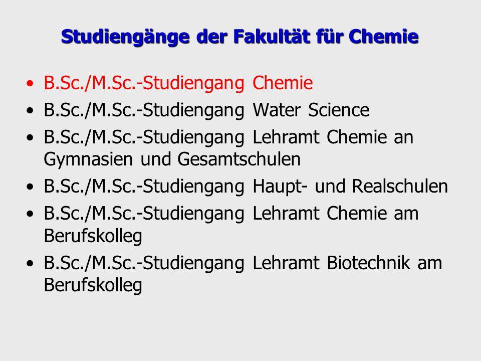 Studiengänge der Fakultät für Chemie B.Sc./M.Sc.-Studiengang Chemie B.Sc./M.Sc.-Studiengang Water Science B.Sc./M.Sc.-Studiengang Lehramt Chemie an Gy
