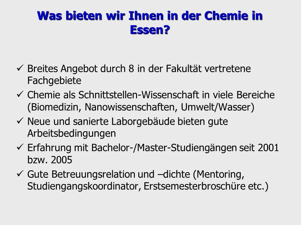 Was bieten wir Ihnen in der Chemie in Essen? Breites Angebot durch 8 in der Fakultät vertretene Fachgebiete Chemie als Schnittstellen-Wissenschaft in