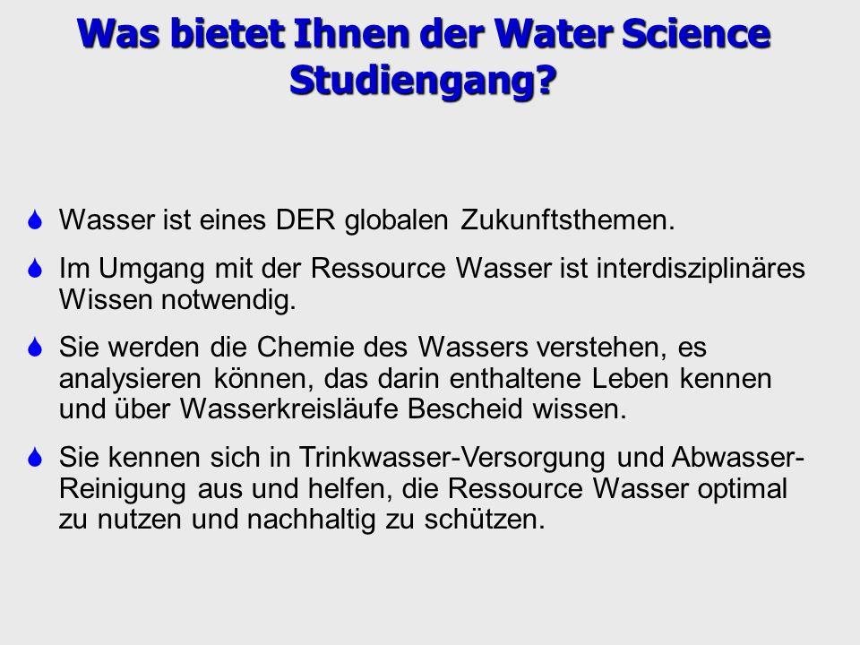Wasser ist eines DER globalen Zukunftsthemen. Im Umgang mit der Ressource Wasser ist interdisziplinäres Wissen notwendig. Sie werden die Chemie des Wa
