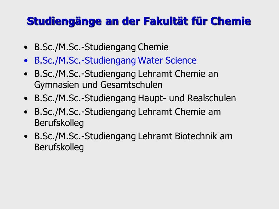 Studiengänge an der Fakultät für Chemie B.Sc./M.Sc.-Studiengang Chemie B.Sc./M.Sc.-Studiengang Water Science B.Sc./M.Sc.-Studiengang Lehramt Chemie an
