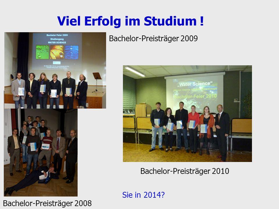 Bachelor-Preisträger 2008 Viel Erfolg im Studium ! Sie in 2014? Bachelor-Preisträger 2009 Bachelor-Preisträger 2010