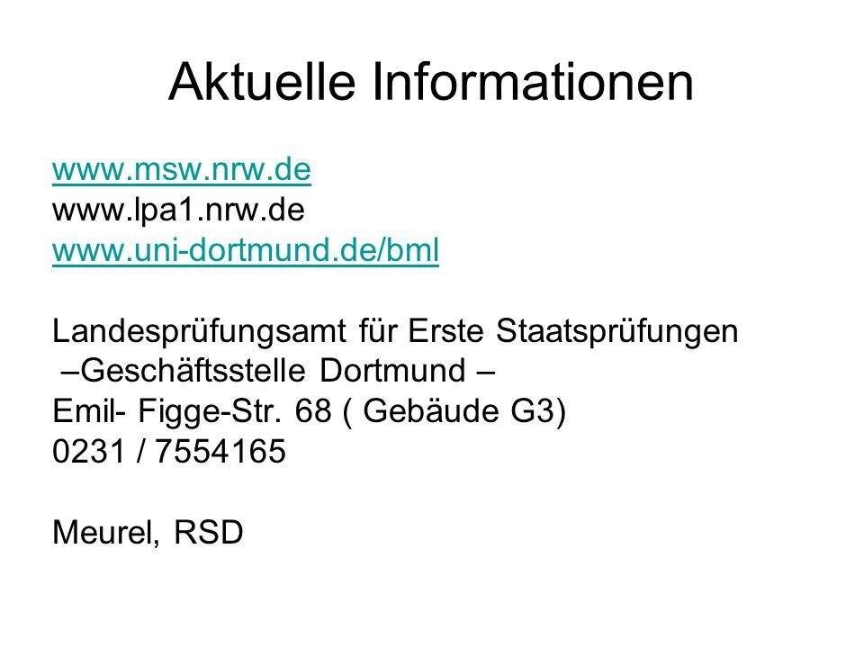 Aktuelle Informationen www.msw.nrw.de www.lpa1.nrw.de www.uni-dortmund.de/bml Landesprüfungsamt für Erste Staatsprüfungen –Geschäftsstelle Dortmund –