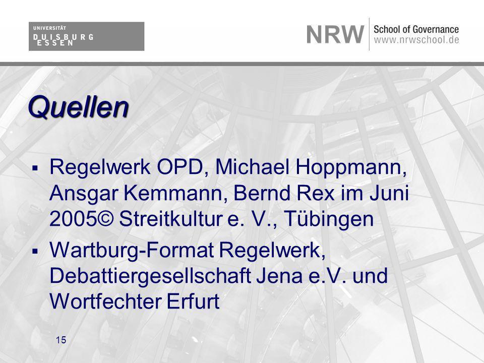 15 Quellen Regelwerk OPD, Michael Hoppmann, Ansgar Kemmann, Bernd Rex im Juni 2005© Streitkultur e. V., Tübingen Wartburg-Format Regelwerk, Debattierg