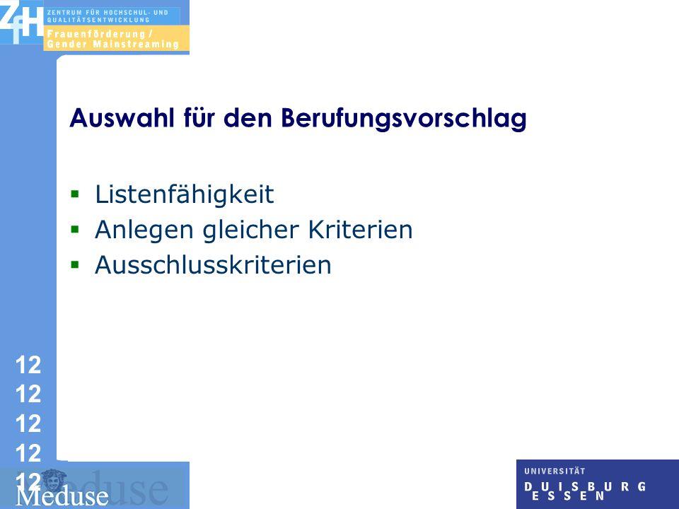 12 12 12 12 12 Auswahl für den Berufungsvorschlag Listenfähigkeit Anlegen gleicher Kriterien Ausschlusskriterien