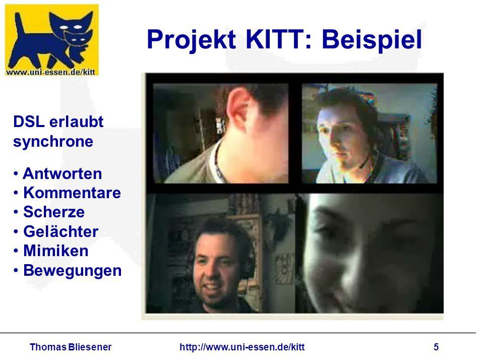 Thomas Bliesenerhttp://www.uni-essen.de/kitt6 Telegruppen bauen auf Differenzen in 1.Arbeitsumgebungen 2.Auswahlen von Quellen 3.Qualitäten von Ton und Video 4.Jetzt ist dort später als hier