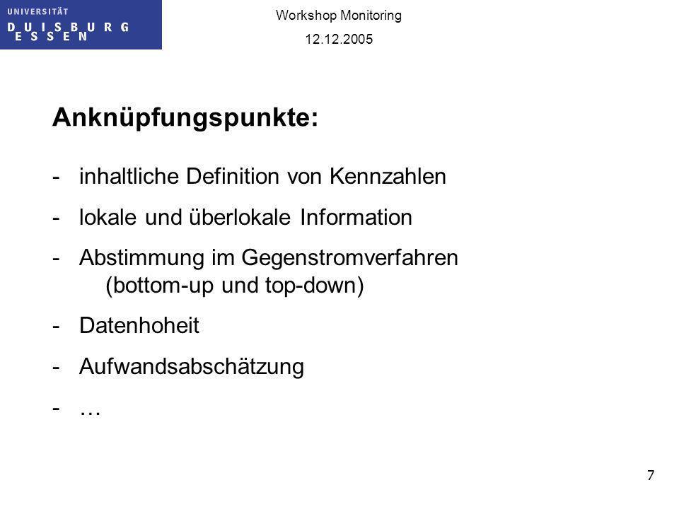 8 Workshop Monitoring 12.12.2005 1.Welches Ziel/welcher Zweck wird mit welcher Kennzahl verfolgt.