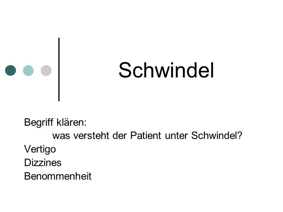 Schwindel Begriff klären: was versteht der Patient unter Schwindel? Vertigo Dizzines Benommenheit
