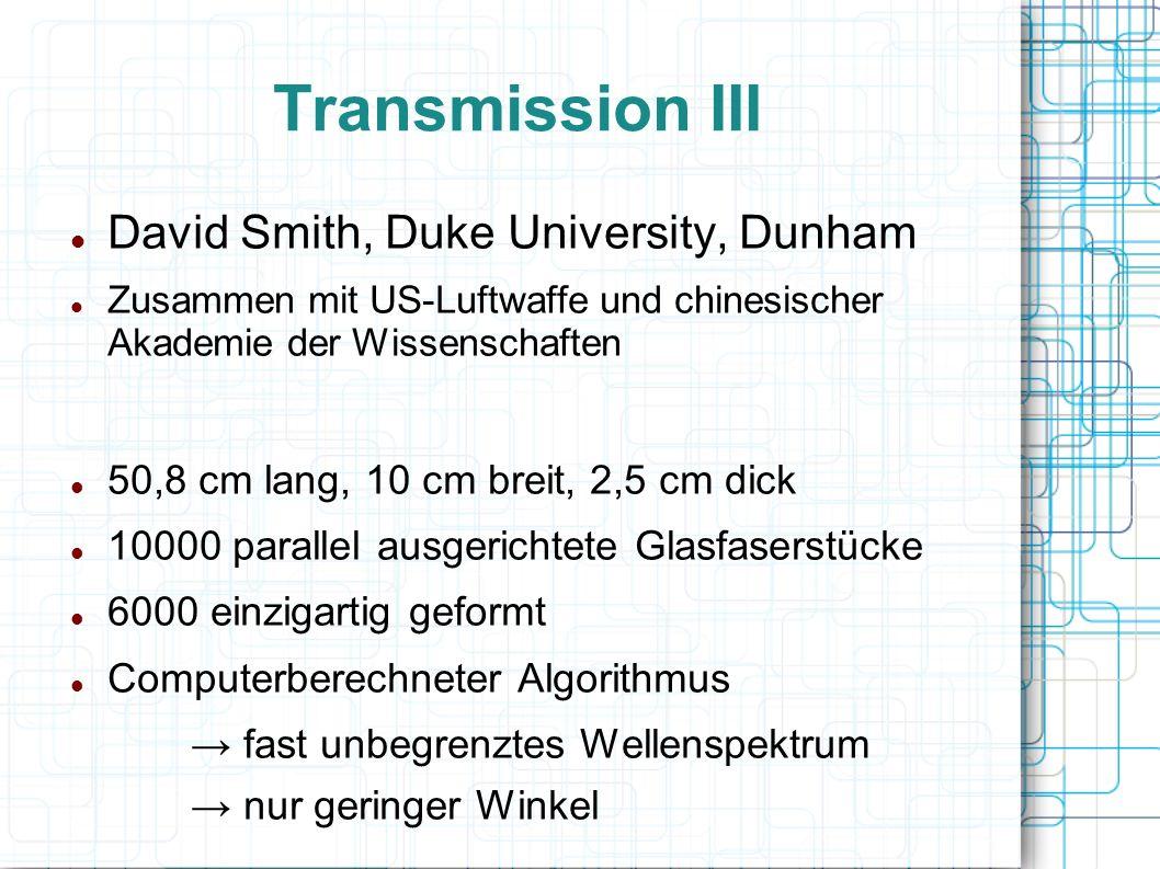 Transmission III David Smith, Duke University, Dunham Zusammen mit US-Luftwaffe und chinesischer Akademie der Wissenschaften 50,8 cm lang, 10 cm breit