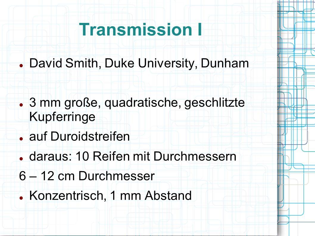 Transmission I David Smith, Duke University, Dunham 3 mm große, quadratische, geschlitzte Kupferringe auf Duroidstreifen daraus: 10 Reifen mit Durchme