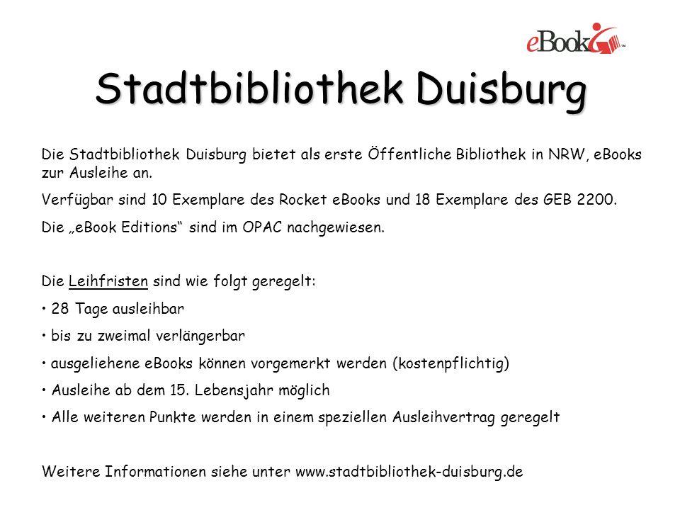 Stadtbibliothek Duisburg Die Stadtbibliothek Duisburg bietet als erste Öffentliche Bibliothek in NRW, eBooks zur Ausleihe an. Verfügbar sind 10 Exempl