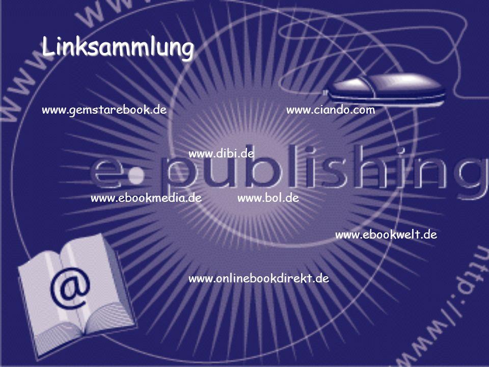 Linksammlung www.gemstarebook.dewww.ciando.com www.dibi.de www.ebookmedia.dewww.bol.de www.ebookwelt.de www.onlinebookdirekt.de
