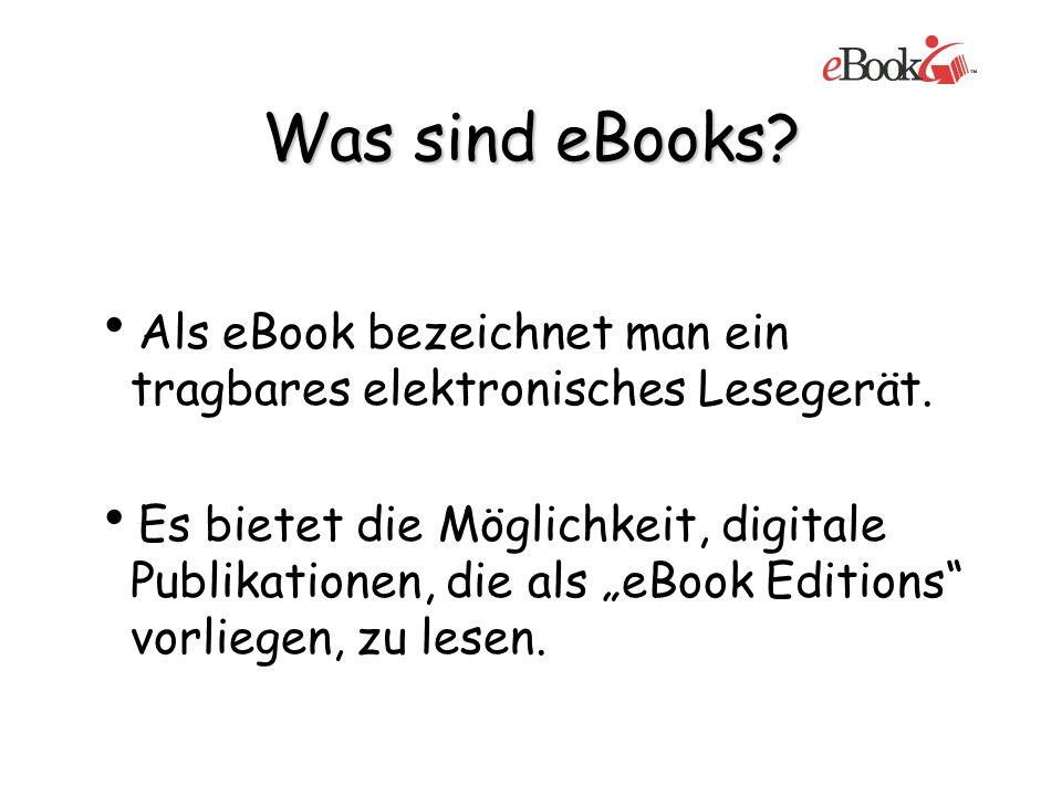 Die Geschichte der eBooks 1982 erschien das erste eBook als Wörterbuch bei Langenscheidt 1989 konnte die Idee von einem eBook in der heutigen Form, nicht realisiert werden 1991 brachten die Japaner den Sony Data Discmen auf den Markt (1800 DM) Erst jetzt wurden die eBooks wiedergeboren und auf dem Markt ist eine positive Entwicklung abzusehen