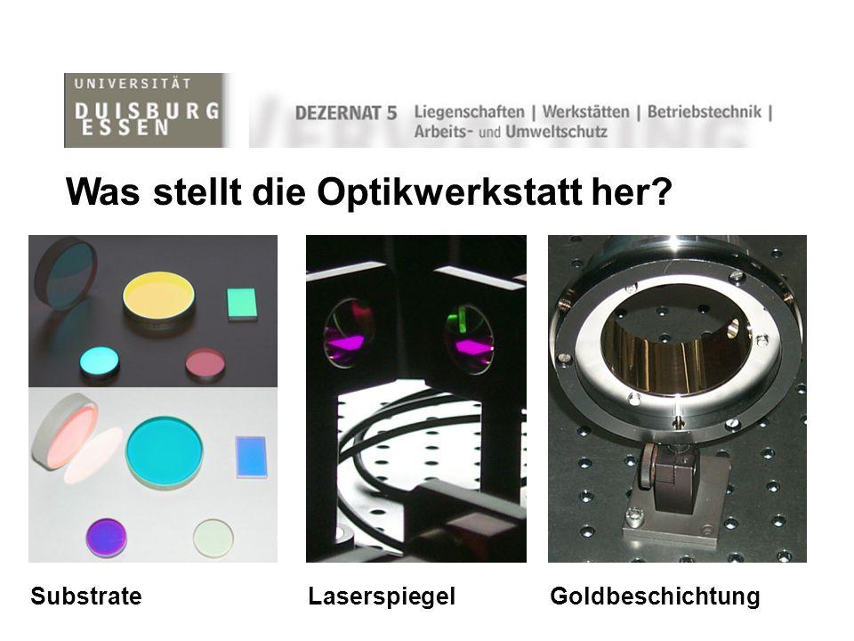 Was stellt die Optikwerkstatt her? SubstrateLaserspiegelGoldbeschichtung