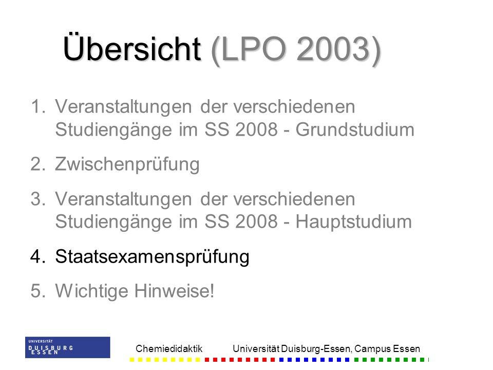 Chemiedidaktik Universität Duisburg-Essen, Campus Essen 1. 1.Veranstaltungen der verschiedenen Studiengänge im SS 2008 - Grundstudium 2. 2.Zwischenprü