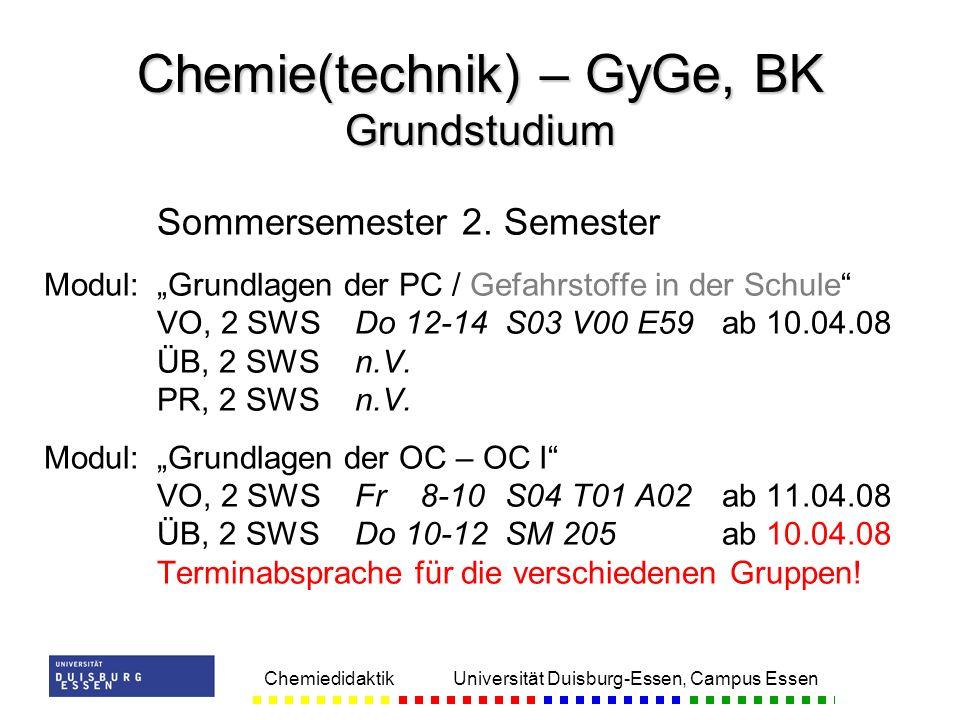 Chemiedidaktik Universität Duisburg-Essen, Campus Essen Sommersemester 2. Semester Modul:Grundlagen der PC / Gefahrstoffe in der Schule VO, 2 SWSDo 12