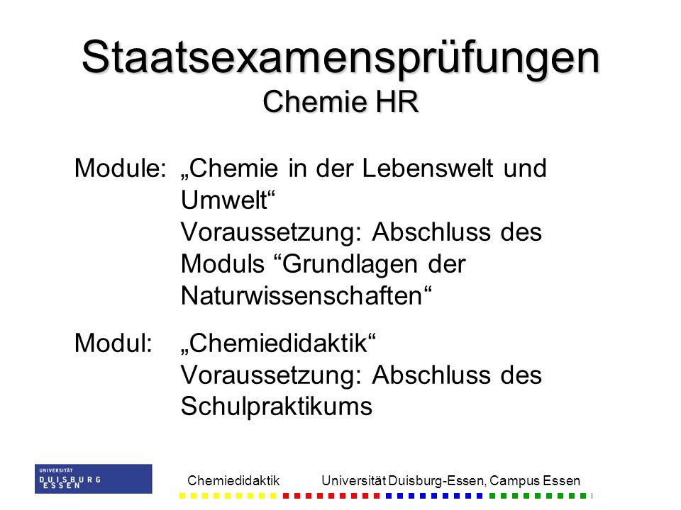 Chemiedidaktik Universität Duisburg-Essen, Campus Essen Module:Chemie in der Lebenswelt und Umwelt Voraussetzung: Abschluss des Moduls Grundlagen der