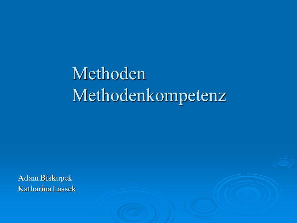 Methoden Methodenkompetenz Adam Biskupek Katharina Lassek