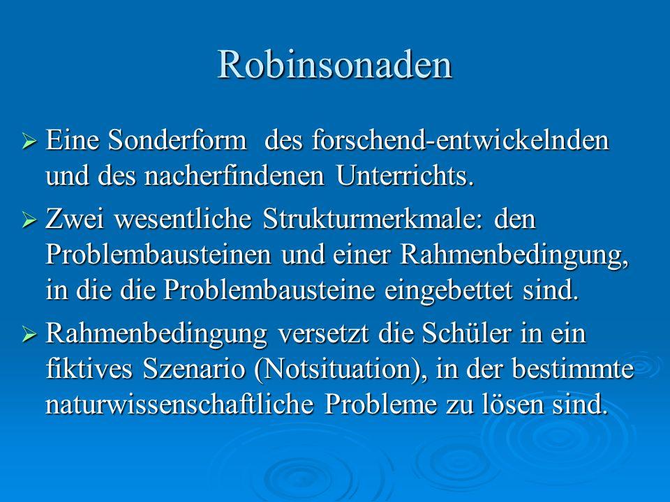Robinsonaden Eine Sonderform des forschend-entwickelnden und des nacherfindenen Unterrichts. Eine Sonderform des forschend-entwickelnden und des nache