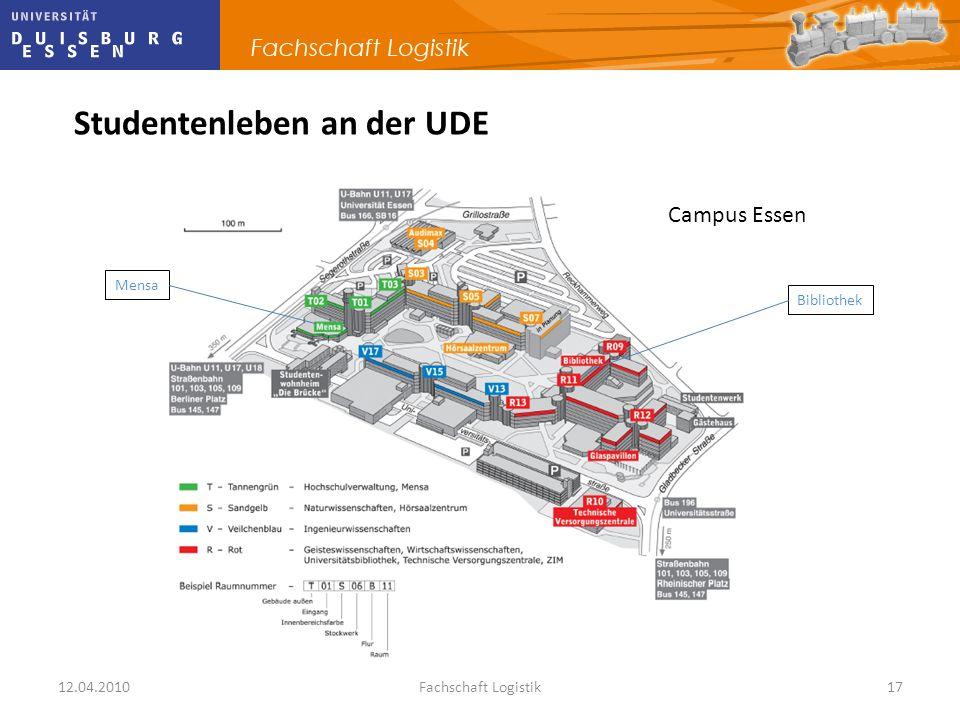 12.04.2010Fachschaft Logistik17 Studentenleben an der UDE Campus Essen Mensa Bibliothek