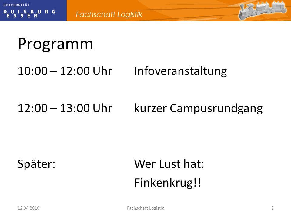 12.04.2010Fachschaft Logistik2 10:00 – 12:00 Uhr Infoveranstaltung 12:00 – 13:00 Uhrkurzer Campusrundgang Später: Wer Lust hat: Finkenkrug!! Programm