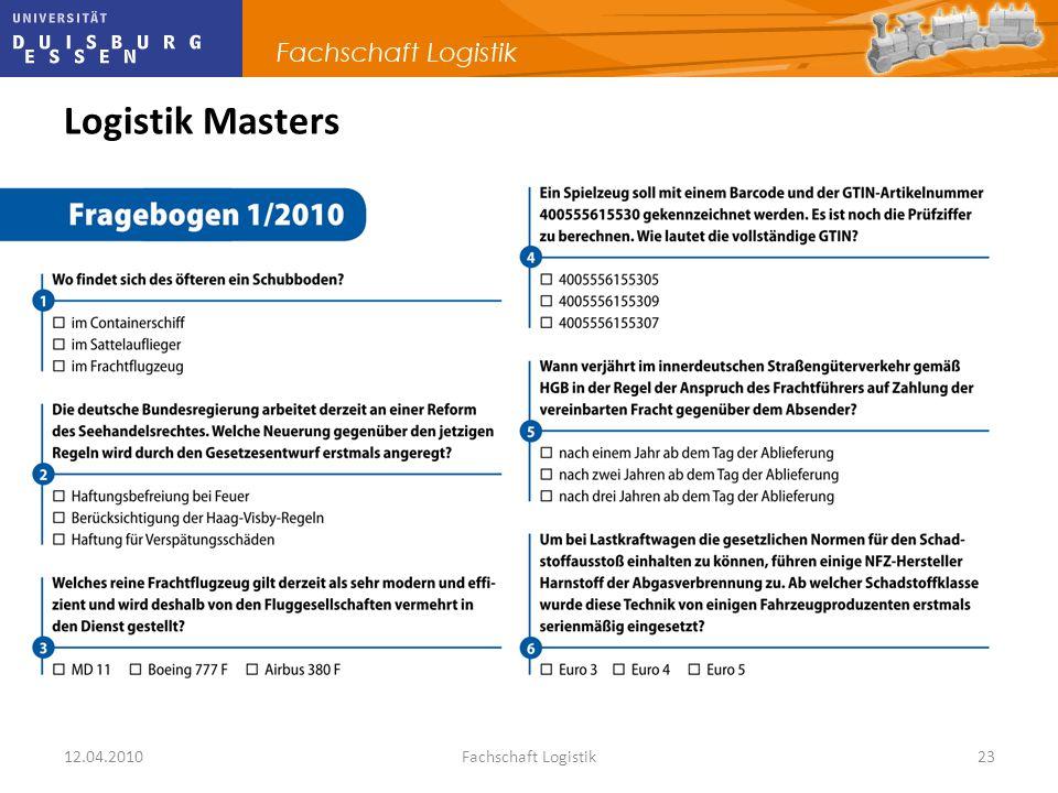 12.04.2010Fachschaft Logistik23 Logistik Masters