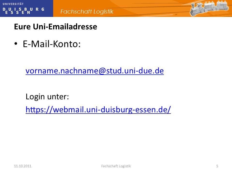 11.10.2011Fachschaft Logistik5 Eure Uni-Emailadresse E-Mail-Konto: vorname.nachname@stud.uni-due.de Login unter: https://webmail.uni-duisburg-essen.de
