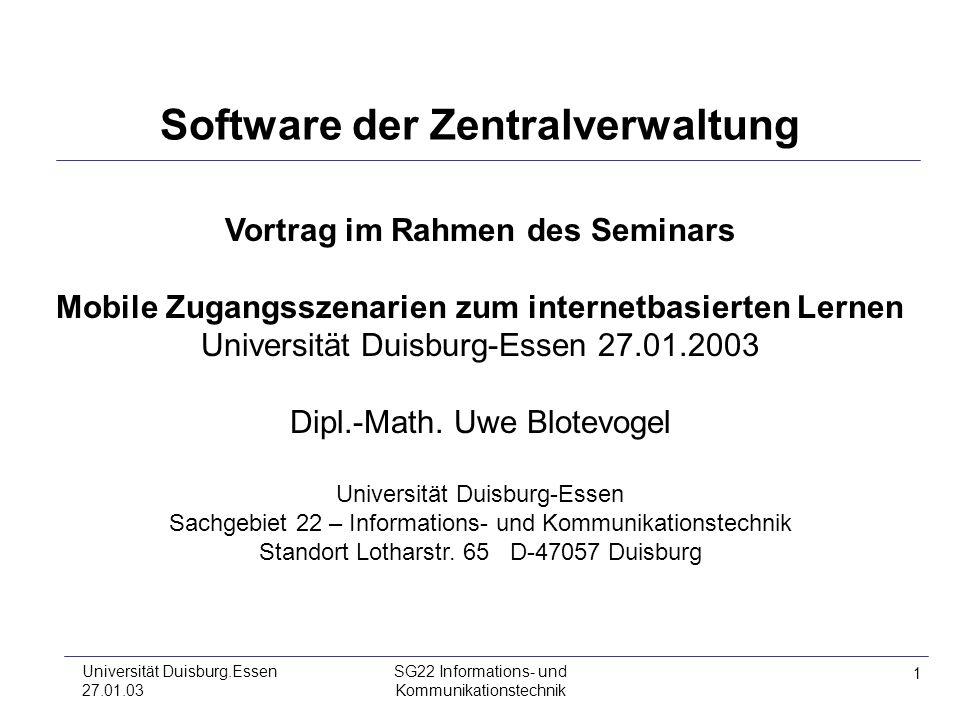 1 Universität Duisburg.Essen 27.01.03 SG22 Informations- und Kommunikationstechnik Vortrag im Rahmen des Seminars Mobile Zugangsszenarien zum internet