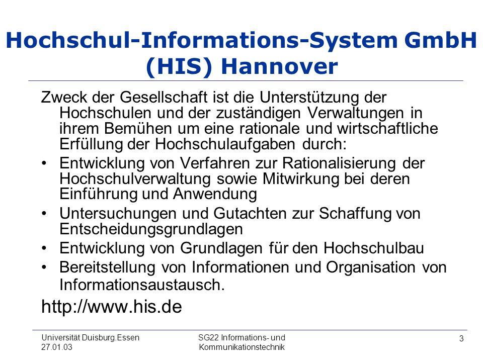 3 Universität Duisburg.Essen 27.01.03 SG22 Informations- und Kommunikationstechnik Hochschul-Informations-System GmbH (HIS) Hannover Zweck der Gesells