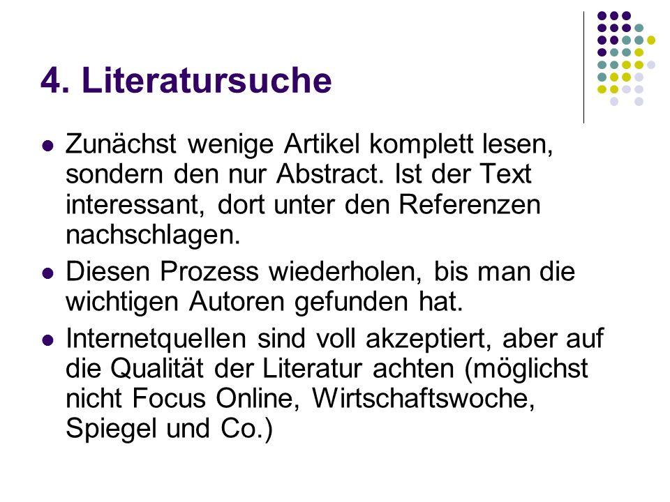 4.Literatursuche Zunächst wenige Artikel komplett lesen, sondern den nur Abstract.