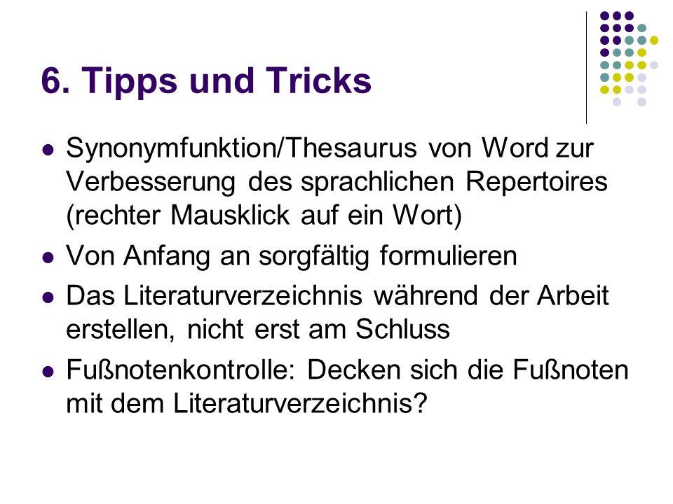 6. Tipps und Tricks Synonymfunktion/Thesaurus von Word zur Verbesserung des sprachlichen Repertoires (rechter Mausklick auf ein Wort) Von Anfang an so
