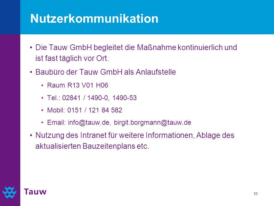 33 Nutzerkommunikation Die Tauw GmbH begleitet die Maßnahme kontinuierlich und ist fast täglich vor Ort. Baubüro der Tauw GmbH als Anlaufstelle Raum R