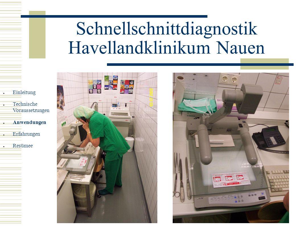Schnellschnittdiagnostik Havellandklinikum Nauen Einleitung Technische Voraussetzungen Anwendungen Erfahrungen Resümee