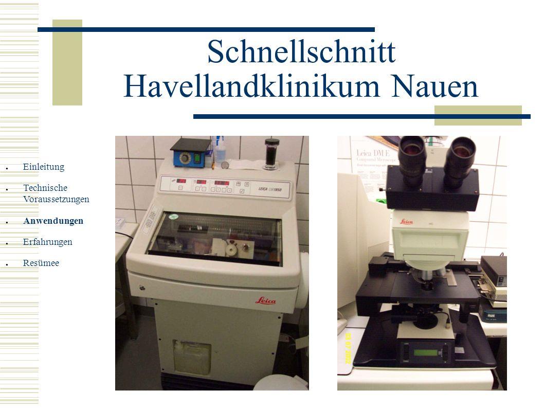 Schnellschnitt Havellandklinikum Nauen Einleitung Technische Voraussetzungen Anwendungen Erfahrungen Resümee