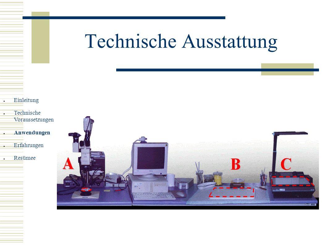 Technische Ausstattung Einleitung Technische Voraussetzungen Anwendungen Erfahrungen Resümee