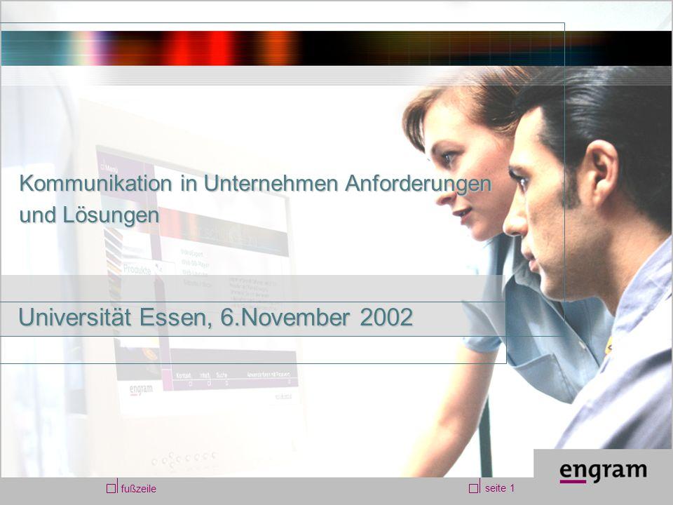 fußzeile seite 1 Kommunikation in Unternehmen Anforderungen und Lösungen Universität Essen, 6.November 2002