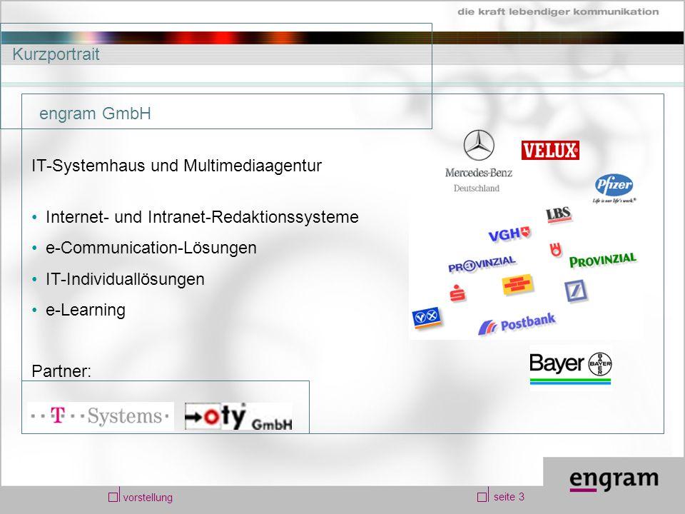 seite 3 vorstellung Kurzportrait IT-Systemhaus und Multimediaagentur Internet- und Intranet-Redaktionssysteme e-Communication-Lösungen IT-Individuallö