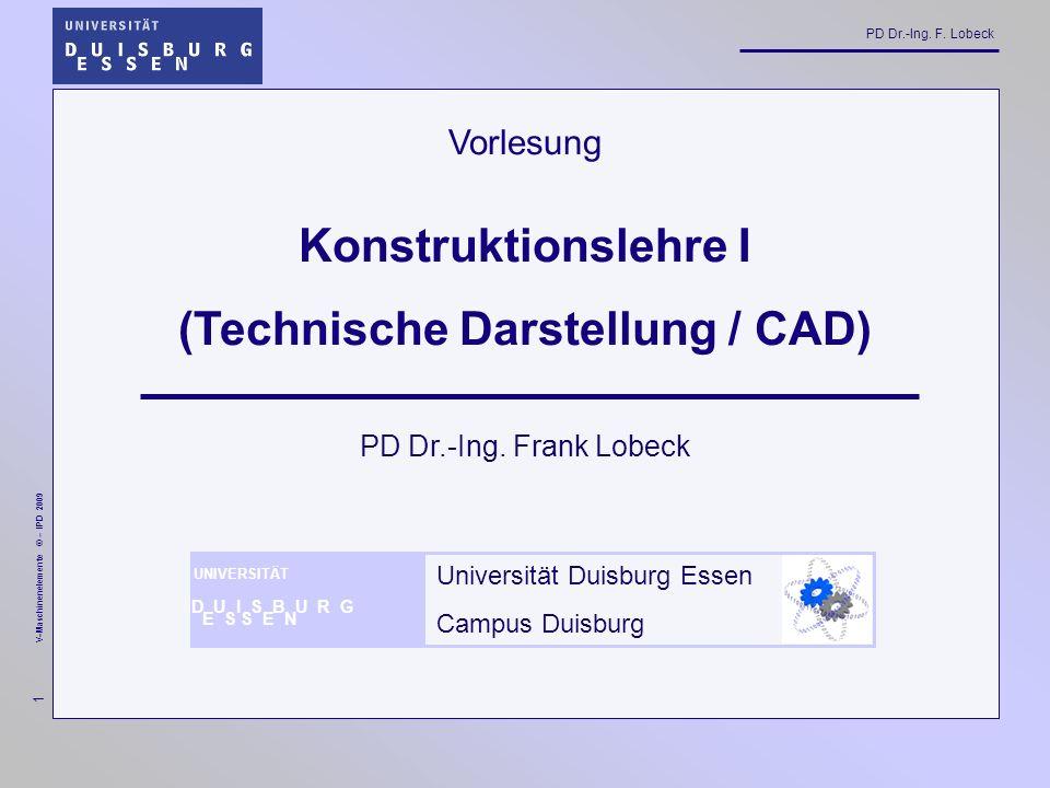PD Dr.-Ing.F. Lobeck 92 V-Maschinenelemente © – IPD 2009 Bemaßung nach DIN 406 2.