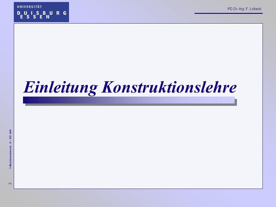 64 V-Maschinenelemente © – IPD 2009 PD Dr.-Ing. F. Lobeck 4. Darstellung von (Norm-) Teilen
