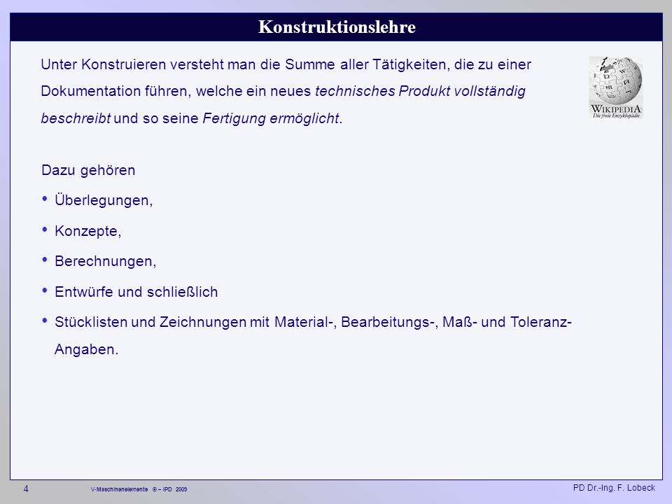 PD Dr.-Ing. F. Lobeck 265 V-Maschinenelemente © – IPD 2009 Baugruppen – Product Structure