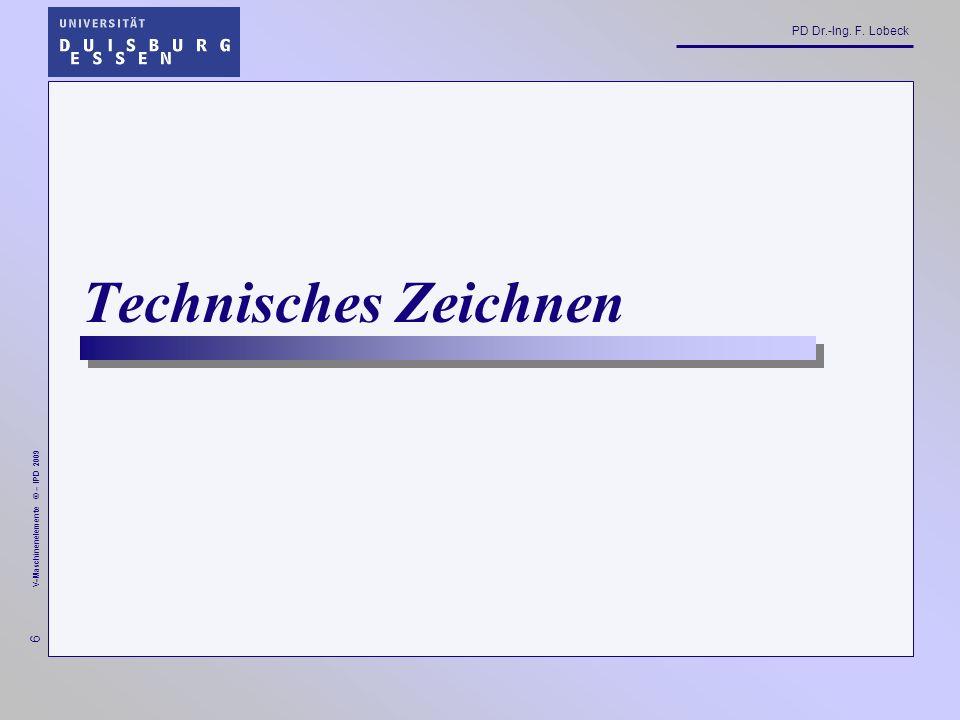 PD Dr.-Ing. F. Lobeck 87 V-Maschinenelemente © – IPD 2009 Funktionsbezogene Bemaßung