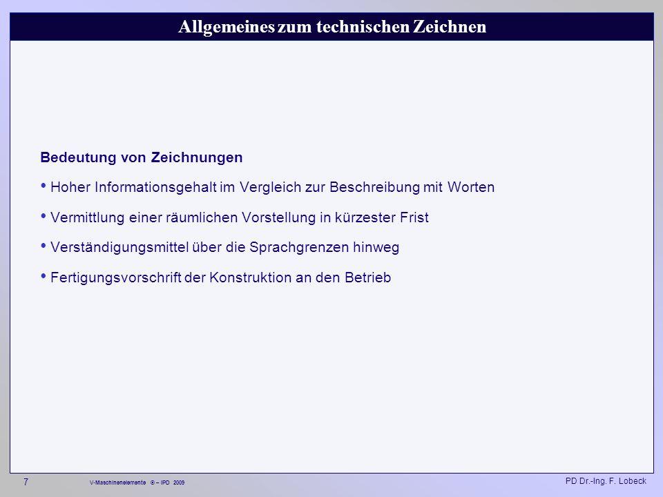 PD Dr.-Ing. F. Lobeck 128 V-Maschinenelemente © – IPD 2009 Lage der Toleranzfelder durch Buchstaben