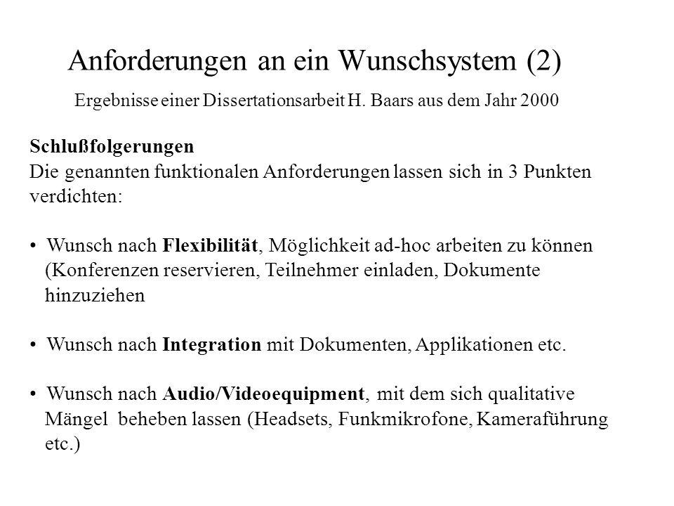 Anforderungen an ein Wunschsystem (2) Schlußfolgerungen Die genannten funktionalen Anforderungen lassen sich in 3 Punkten verdichten: Wunsch nach Flex