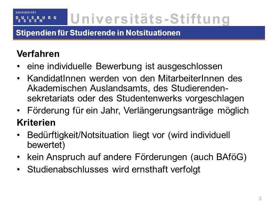 Universitäts-Stiftung Stipendien für Studierende in Notsituationen Verfahren eine individuelle Bewerbung ist ausgeschlossen KandidatInnen werden von d