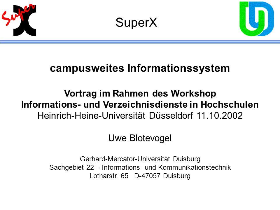 campusweites Informationssystem Vortrag im Rahmen des Workshop Informations- und Verzeichnisdienste in Hochschulen Heinrich-Heine-Universität Düsseldo