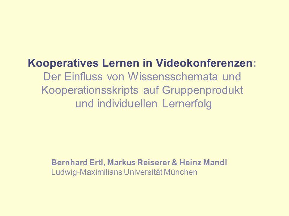 Kooperatives Lernen in Videokonferenzen: Der Einfluss von Wissensschemata und Kooperationsskripts auf Gruppenprodukt und individuellen Lernerfolg Bern