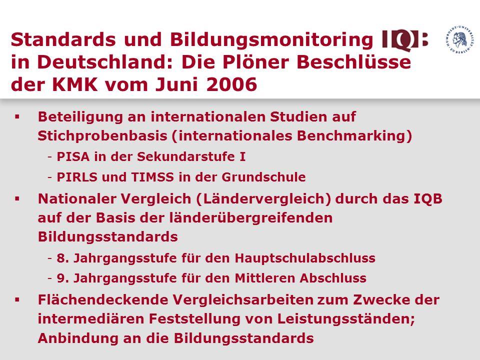 Standards und Bildungsmonitoring in Deutschland: Die Plöner Beschlüsse der KMK vom Juni 2006 Beteiligung an internationalen Studien auf Stichprobenbas