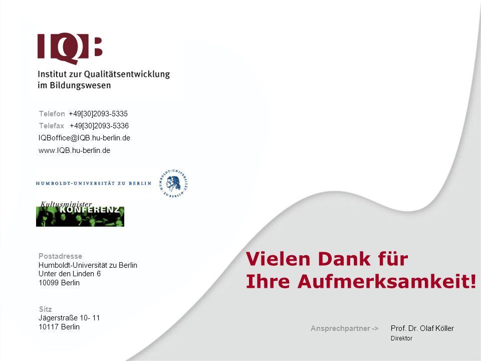Telefon +49[30]2093-5335 Telefax +49[30]2093-5336 IQBoffice@IQB.hu-berlin.de www.IQB.hu-berlin.de Postadresse Humboldt-Universität zu Berlin Unter den